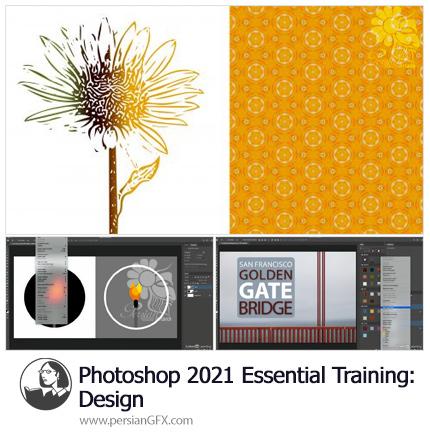دانلود آموزش نکات ضروری طراحی در فتوشاپ سی سی - Photoshop CC 2021 Essential Training: Design