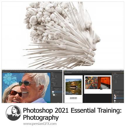 دانلود آموزش نکات ضروری عکاسی در فتوشاپ سی سی 2021 - Photoshop 2021 Essential Training: Photography