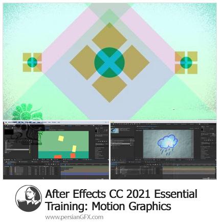 دانلود آموزش موشن گرافیک در افترافکت سی سی 2021 - After Effects CC 2021 Essential Training: Motion Graphics