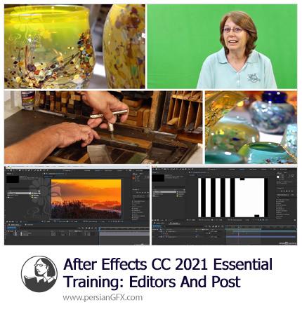 دانلود آموزش آشنایی با ویژگی های ویرایشگر و پست در افترافکت سی سی 2021 - Essential Training: Editors And Post