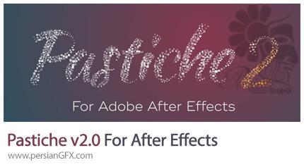 دانلود پلاگین Pastiche برای ساخت صحنه های موشن گرافیک زیبا در افترافکتس - Pastiche v2.0.20 Plugin For After Effect