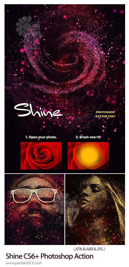دانلود اکشن فتوشاپ تبدیل تصاویر به طرح های هنری ذرات درخشان به همراه آموزش ویدئویی - Shine CS6+ Photoshop Action
