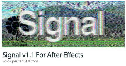 دانلود اسکریپت Signal برای شبیه سازی ترانزیشن سیگنال تلویزیونی بر روی ویدئو در افترافکتس - Signal v1.1 For After Effects