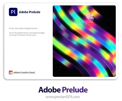 دانلود نرم افزار ادوبی پریلیود 2021، نرم افزار مدیریت و سازماندهی فایلهای تصویری - Adobe Prelude 2021 v10.1.0.92 x64