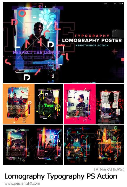 دانلود اکشن فتوشاپ ساخت پوستر لوموگرافی - Lomography Typography PS Action